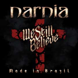 Narnia – We Still Believe – Made in Brazil