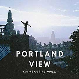 Portland View – Earthbreaking Hymns